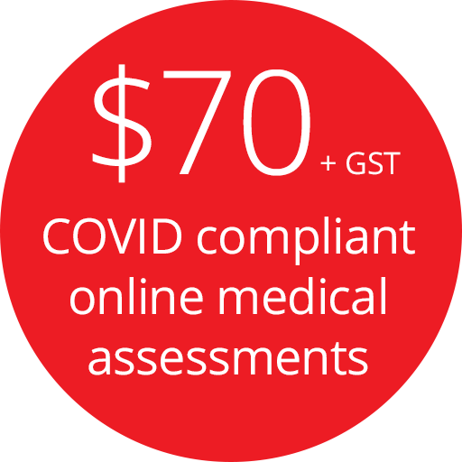 Online medical assessments: $70 + GST